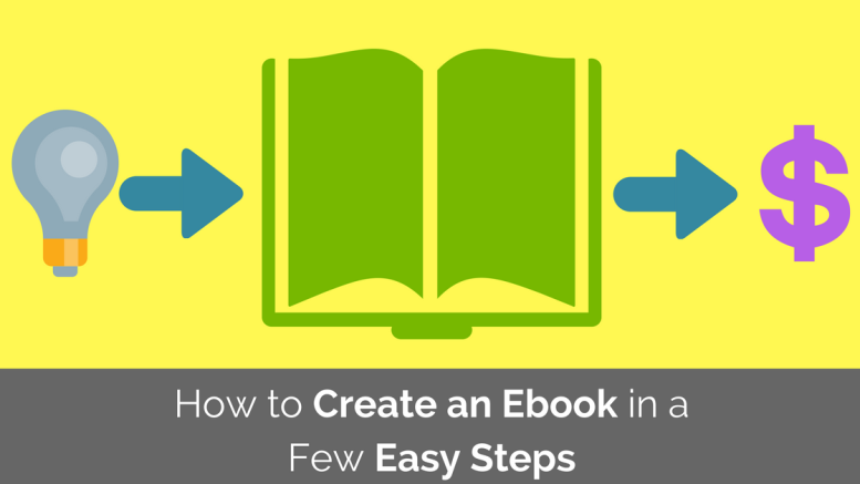 How to Create an Ebook In a Few Easy Steps [Easier than you